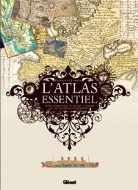 L'atlas essentiel pour comprendre le monde, l'amour et les grandes catastrophes