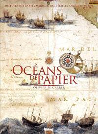 Océans de papier : histoire des cartes maritimes, des périples antiques au GPS
