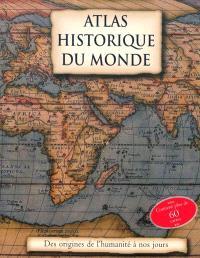 Atlas historique du monde : des origines de l'humanité à nos jours