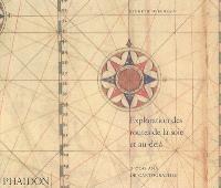 Exploration des routes de la soie et au-delà : 2.000 ans de cartographie