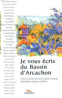 Je vous écris du bassin d'Arcachon. Volume 1