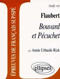 Etude sur Flaubert, Bouvard et Pécuchet : épreuves de français Sup-Spé
