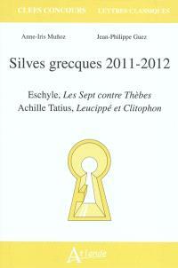 Silves grecques 2011-2012 : Eschyle, Les sept contre Thèbes, Achille Tatius, Leucippé et Clitophon