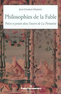 Philosophies de la Fable : poésie et pensée dans l'oeuvre de La Fontaine