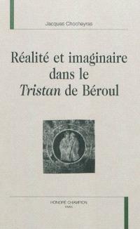 Réalité et imaginaire dans le Tristan de Béroul