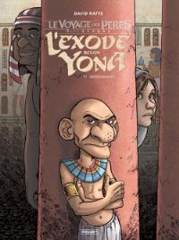 Le voyage des pères : 2e époque, L'exode selon Yona. Volume 1, Descendance
