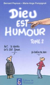 Dieu est humour. Volume 2, Nouveau dictionnaire de spiritualité humoristique