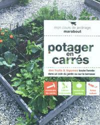 Potager en carrés : des fruits & légumes toute l'année dans un coin du jardin ou sur la terrasse