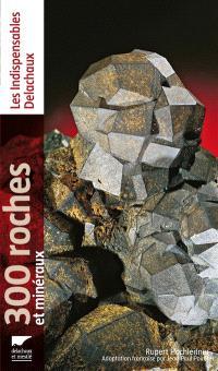 300 roches et minéraux