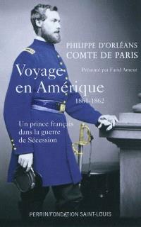 Voyage en Amérique : 1861-1862 : un prince français dans la guerre de Sécession