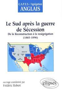 Le Sud après la guerre de Sécession : de la reconstruction à la reségrégation, 1865-1896