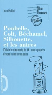 Poubelle, Béchamel, Silhouette, Colt et les autres : l'histoire étonnante des 101 noms propres devenus noms communs