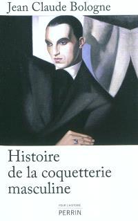 Histoire de la coquetterie masculine