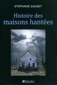 Histoires des maisons hantées