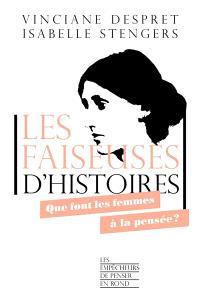 Les faiseuses d'histoires : que font les femmes à la pensée ?