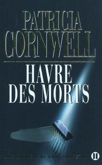 Une enquête de Kay Scarpetta, Havre des morts