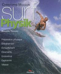 Surf physik : préparation physique, entraînement, échauffement, étirements, endurance, explosivité, vitesse
