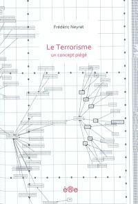 Le terrorisme : un concept piégé