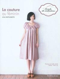 La couture au féminin : patrons en taille réelle, tailles S, M, L, XL