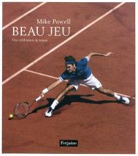 Beau jeu : une célébration du tennis
