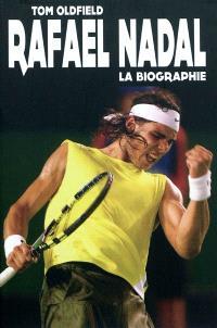 Rafael Nadal : la biographie
