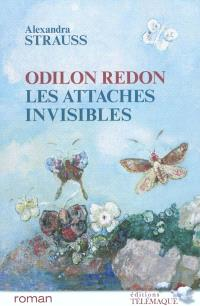 Odilon Redon : les attaches invisibles