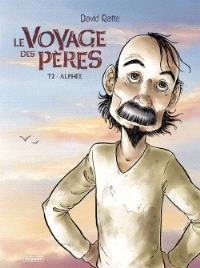 Le voyage des pères. Volume 2, Alphée