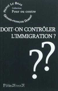 Doit-on contrôler l'immigration ?