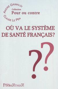 Où va le système de santé français ?
