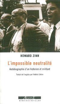 L'impossible neutralité : autobiographie d'un historien militant