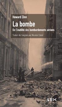 La bombe  : de l'inutilité des bombardements aériens