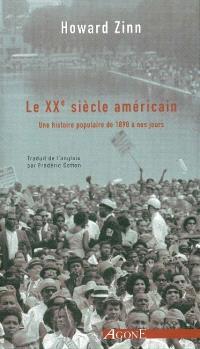 Le XXe siècle américain : une histoire populaire, de 1890 à nos jours