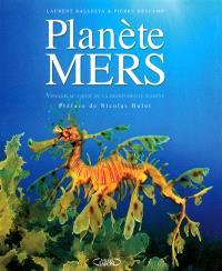 Planète mers : voyage au coeur de la biodiversité marine