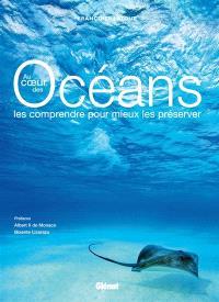 Au coeur des océans : les comprendre pour mieux les préserver