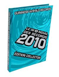 Le mondial des records 2010 = Guinness world records