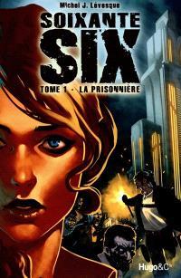 Soixante-six. Volume 1, La prisonnière