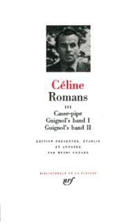 Romans. Volume 3, Casse-pipe; Guignol's band; Guignol's band II