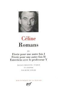 Romans. Volume 4, Féerie pour une autre fois I; Féerie pour une autre fois II; Entretiens avec le professeur Y