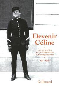 Devenir Céline : lettres inédites de Louis Destouches et de quelques autres, 1912-1919