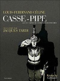Casse-pipe; Suivi de Carnet du Cuirassier Destouches