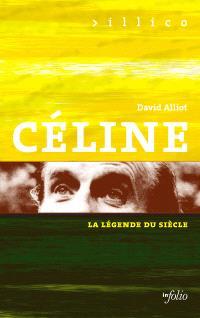 Céline : la légende du siècle