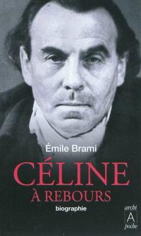 Céline à rebours : biographie
