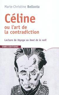 Céline ou L'art de la contradiction : lecture de Voyage au bout de la nuit