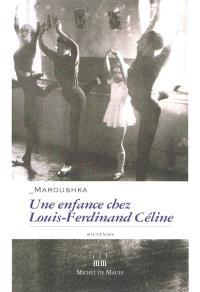 Une enfance chez Louis-Ferdinand Céline : souvenirs