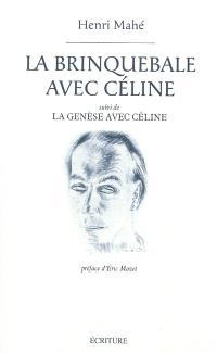 La brinquebale avec Céline; Suivi de La genèse avec Céline