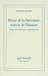 Misère de la littérature, terreur de l'histoire : Céline et la littérature contemporaine