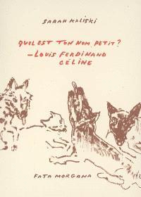 Quel est ton nom petit ? Louis-Ferdinand Céline