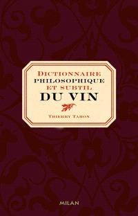Dictionnaire philosophique et subtil du vin
