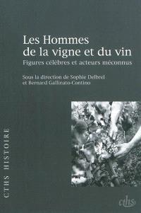 Les hommes de la vigne et du vin : figures célèbres et acteurs méconnus