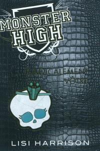 Monster high. Volume 2, Radicalement vôtre